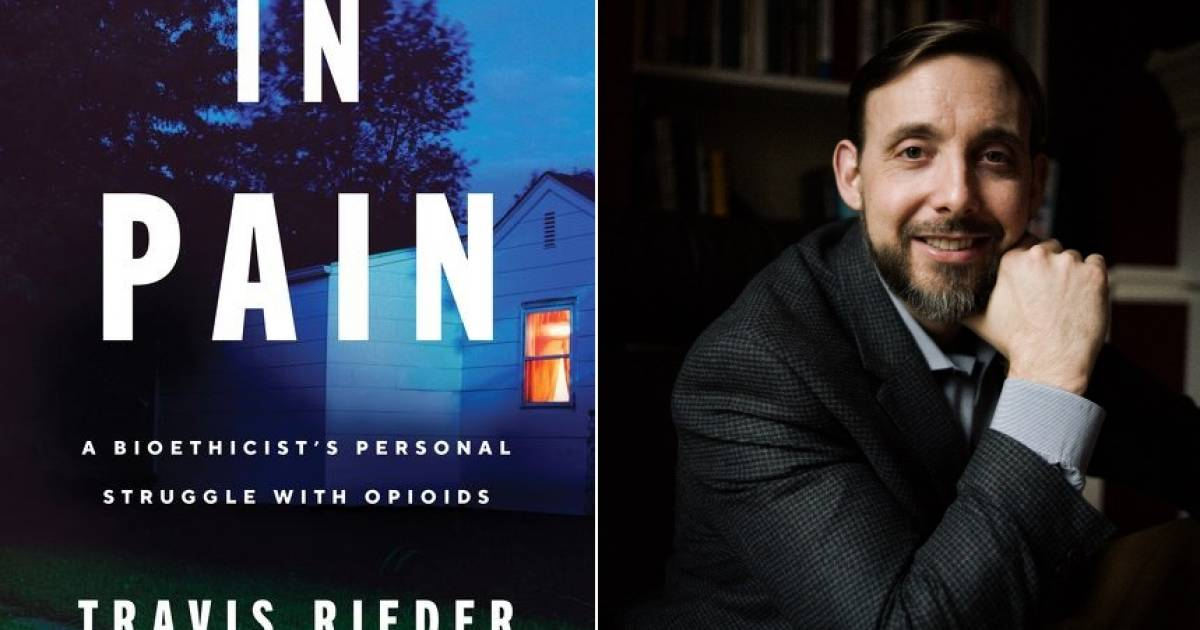 Travis Rieder's book In Pain examines the overdose crisis with the unique insight of bioethicist dependent on opioids